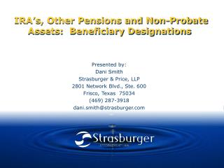 IRA s, Other Pensions and Non-Probate Assets:  Beneficiary Designations