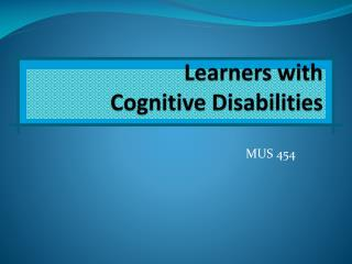 Learners with  Cognitive Disabilities