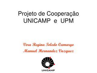 Projeto de Cooperação  UNICAMP  e  UPM