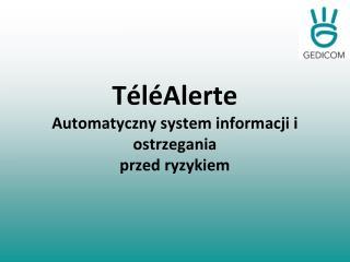 TéléAlerte Automatyczny system informacji i ostrzegania przed ryzykiem