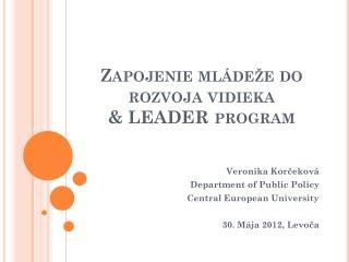 Zapojenie ml�de�e do rozvoja vidieka  &  LEADER  program