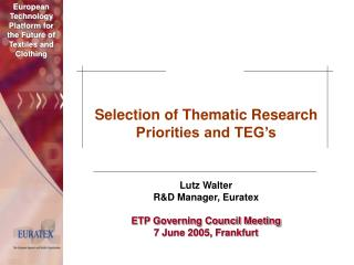 Selection of Thematic Research Priorities and TEG's
