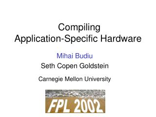 Compiling  Application-Specific Hardware