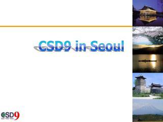 CSD9 in Seoul