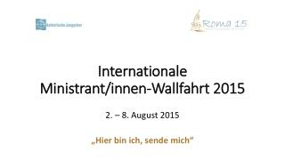 Internationale  Ministrant/innen-Wallfahrt 2015