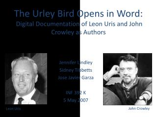 The Urley Bird Opens in Word:  Digital Documentation of Leon Uris and John Crowley as Authors