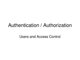 Authentication / Authorization