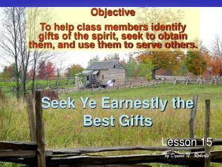 Seek Ye Earnestly the Best Gifts