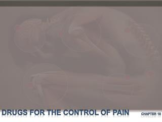 Drugs For the Control of Pain       Chapter 18