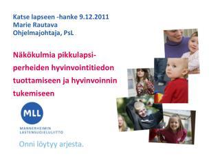 Näkökulmia pikkulapsi- perheiden hyvinvointitiedon tuottamiseen ja hyvinvoinnin tukemiseen