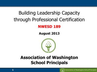 Building Leadership Capacity  through Professional Certification  NWESD 189  August 2013