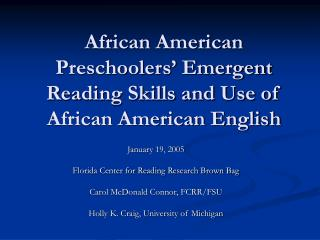 African American Preschoolers' Emergent Reading Skills and Use of African American English