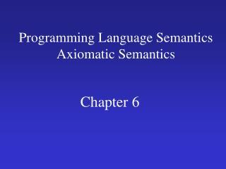 Programming Language Semantics Axiomatic Semantics
