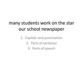 many students work on the star our school newspaper