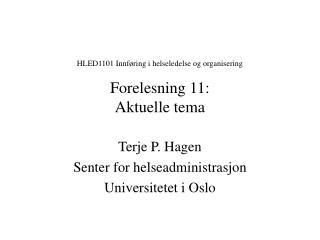 HLED1101 Innføring i helseledelse og organisering Forelesning 11:  Aktuelle tema