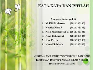 Anggota Kelompok 3: M. Ulil Mubarok(2814133130) Nastiti Nisa R(2814133133)
