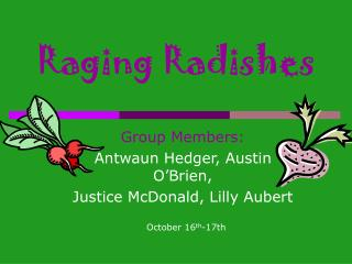 Raging Radishes