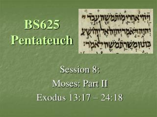 BS625 Pentateuch