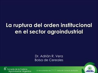 La ruptura del orden institucional en el sector agroindustrial