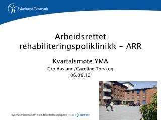 Arbeidsrettet rehabiliteringspoliklinikk - ARR