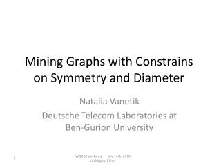Mining Graphs with Constrains on Symmetry and Diameter