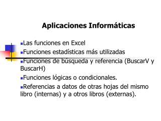 Aplicaciones Informáticas Las funciones en Excel  Funciones estadísticas más utilizadas