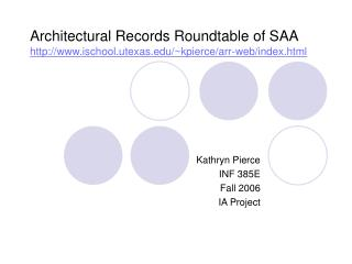 Architectural Records Roundtable of SAA ischool.utexas/~kpierce/arr-web/index.html