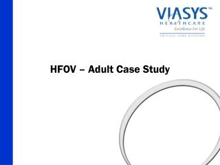 HFOV – Adult Case Study
