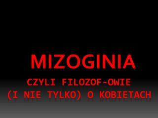 CZYLI  FILOZOF-OWIE (I NIE TYLKO) O KOBIETACH