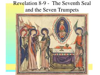 Revelation 8-9 -  The Seventh Seal and the Seven Trumpets