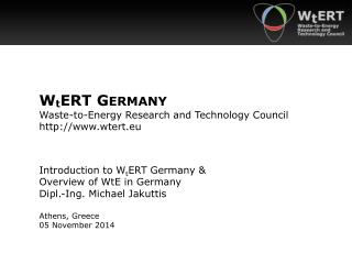 W t ERT G ERMANY Waste-to-Energy Research and Technology Council wtert.eu