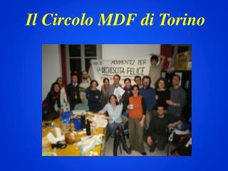 Il Circolo MDF di Torino