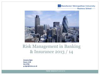 Risk Management in Banking & Insurance 2013 / 14
