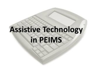 Assistive Technology in PEIMS