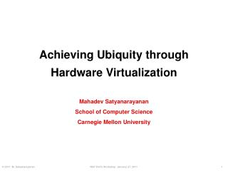 Achieving Ubiquity through Hardware Virtualization