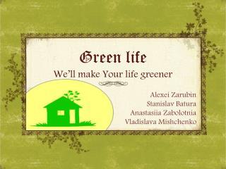 Green life