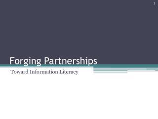 Forging Partnerships