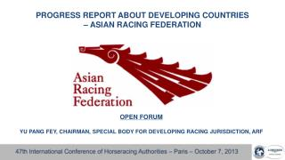 PROGRESS REPORT ABOUT DEVELOPING COUNTRIES  –  ASIAN RACING FEDERATION