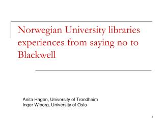 Norwegian University libraries experiences from saying no to Blackwell