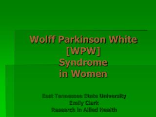 Wolff Parkinson White  [WPW] Syndrome  in Women