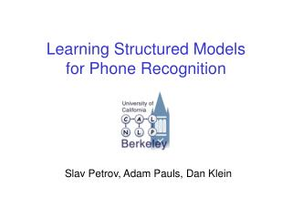 Learning Structured Models  for Phone Recognition