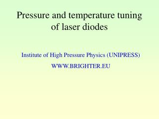 Pressure and temperature tuning of laser diodes