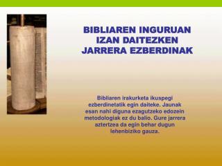 BIBLIAREN INGURUAN  IZAN DAITEZKEN JARRERA EZBERDINAK