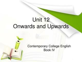 Unit 12  Onwards and Upwards
