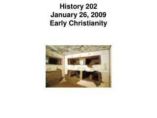History 202 January 26, 2009 Early Christianity