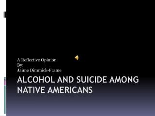 Alcohol and Suicide Among Native Americans