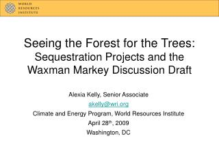Seeing the Forest for the Trees: Sequestration Projects and the Waxman Markey Discussion Draft
