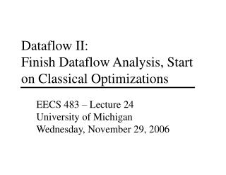Dataflow II: Finish Dataflow Analysis, Start on Classical Optimizations