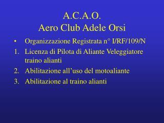 A.C.A.O.  Aero Club Adele Orsi