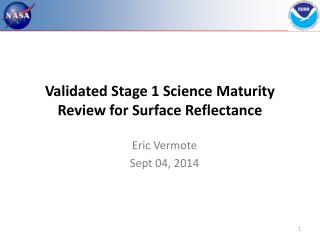 Validated Stage 1 Science Maturity Review for  Surface Reflectance